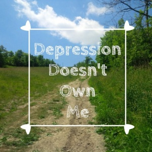 Depression Doesn't Have to Own Us